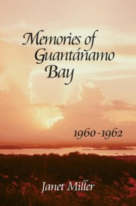 Cover of Janet Miller's Memories of Guantánamo Bay, 1960-1962