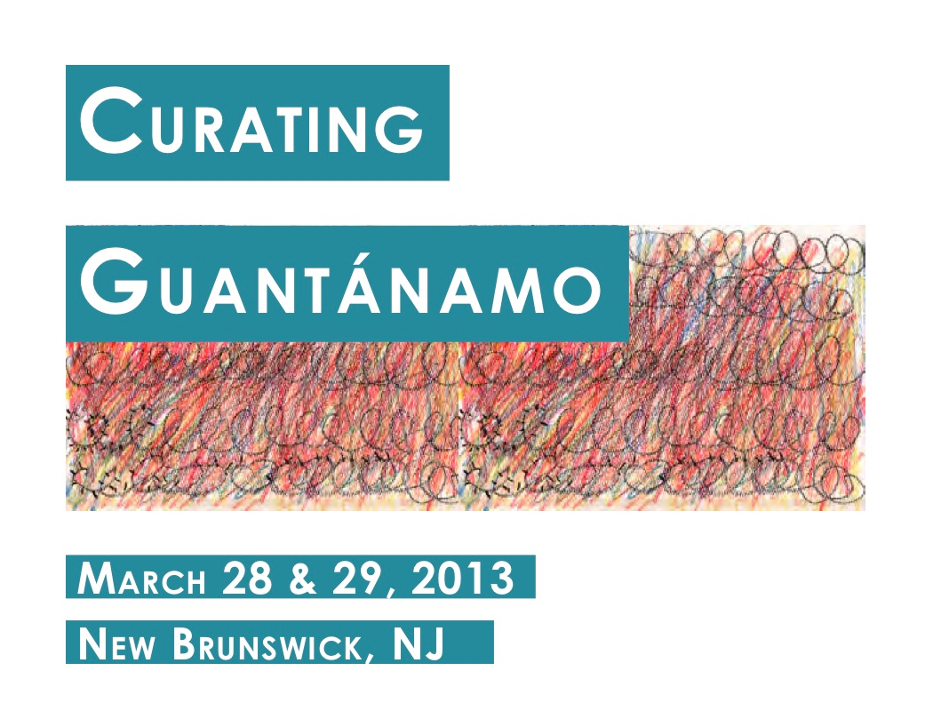 "Rutgers University to Host ""Curating Guantánamo"" Event March 28 & 29 Thumbnail Image"